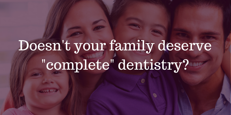 "Banner showing a family asking ""Doesn't Your Family Deserve Complete Dentistry?"""