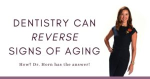 """Dr. Horn in a navy dress smiling with the text """"Dentistry can reverse signs of aging. How? Dr. Horn has the answer!"""""""