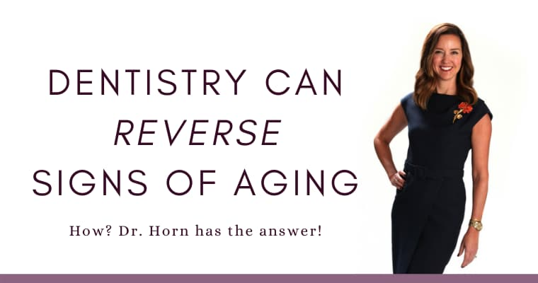 "Dr. Horn in a navy dress smiling with the text ""Dentistry can reverse signs of aging. How? Dr. Horn has the answer!"""